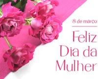 A Câmara Municipal deseja um Feliz Dia Internacional da Mulher